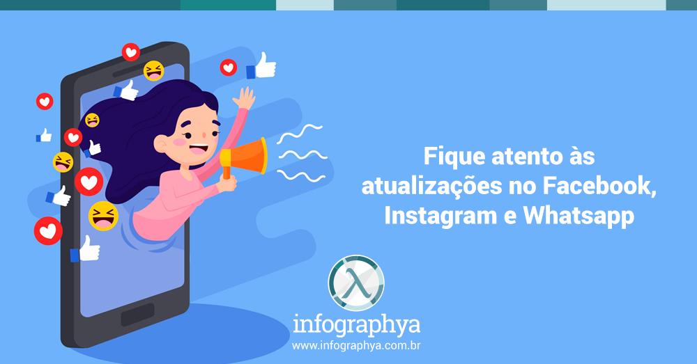 Fique atento às atualizações no Facebook, Instagram e WhatsApp